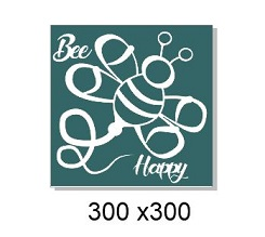 Bee Happy 300 x 300 sold individually