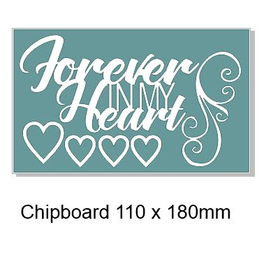 Forever in my heart  110 x 180mm min buy 3