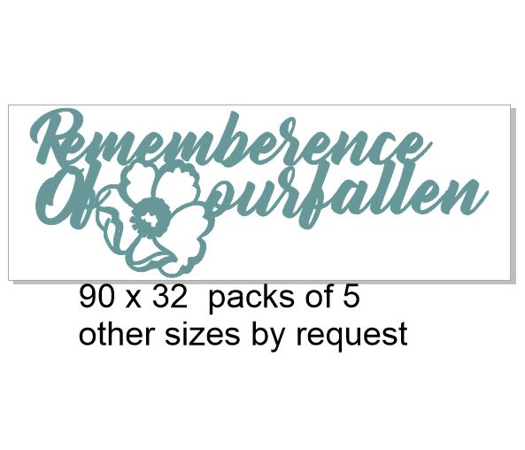 Rememberence of our fallen 90 x 35  pack of 5