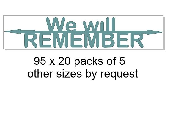 We will remember 95 x 20..pack of 5