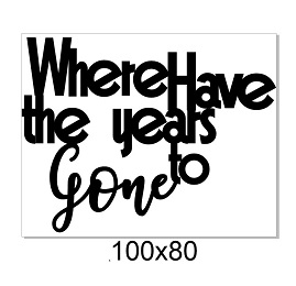 Where have all the years gone 100 x 80mm  Min buy  3